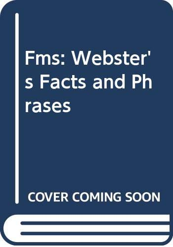Fms: Webster's Facts and Phrases