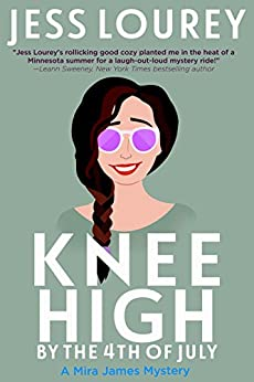 Knee High by the Fourth of July (A Mira James Mystery Book 3) by [Jess Lourey]