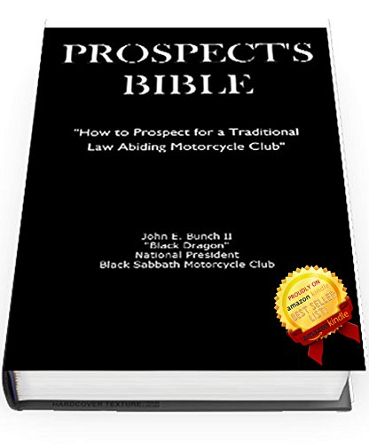 Prospect's Bible: 'How to Prospect for a Traditional, Law Abiding Motorcycle Club' (Motorcycle Clubs Bible - How to Run Your MC)