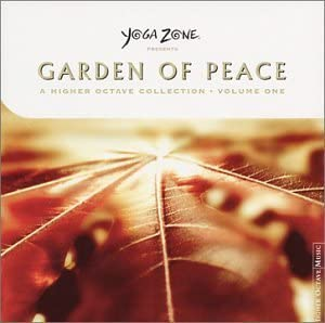 Yoga Zone Presents Vol One Garden of Peace A Higher Octave Collection by Various Artists 2002 product image