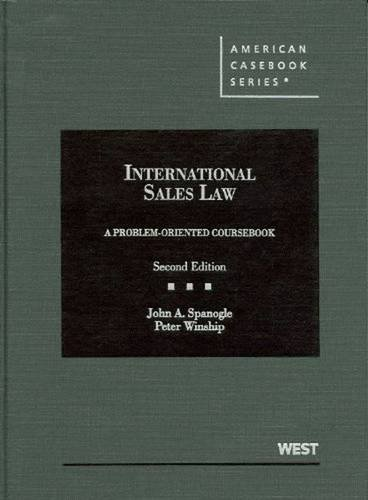 International Sales Law, A Problem-Oriented Coursebook, 2d (American Casebook Series)
