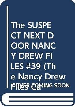 The Suspect Next Door - Book #39 of the Nancy Drew Files