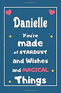 Danielle You are made of Stardust and Wishes and MAGICAL Things: Personalised Name Notebook, Gift For Her, Christmas Gift,...