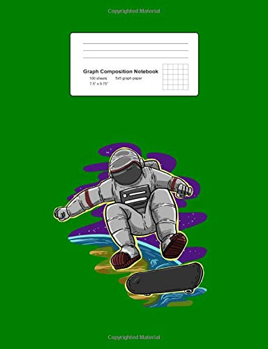 Graph Composition Notebook: Astronaut Skateboarding Funny Spaceman Galaxy Skater Gift - Green Math, Physics, Science Exercise Book - Back To School ... Teens, Boys, Girls - 7.5