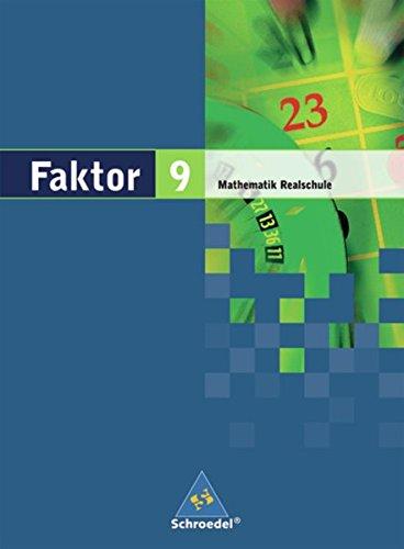 Faktor - Mathematik für Realschulen in Niedersachsen, Bremen, Hamburg und Schleswig-Holstein - Ausgabe 2005: Schülerband 9