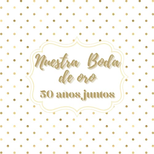 Libro de firmas boda de oro: para los recuerdos invitados, aniversario boda...