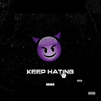 Keep Hating (feat. Pretty f4rs)