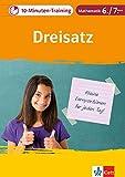 Klett 10-Min-Training Mathematik Dreisatz 6.-7. Klasse: Kleine Lernportionen für jeden Tag (Klett 10-Minuten-Training)