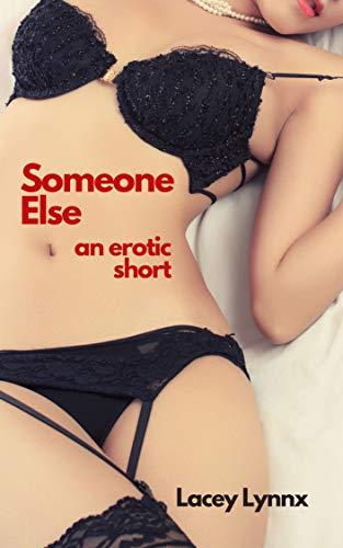 Someone Else: An Erotic Short