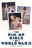 The Pin-Up Girls of World War II...