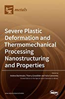 Severe Plastic Deformation and Thermomechanical Processing: Nanostructuring and Properties