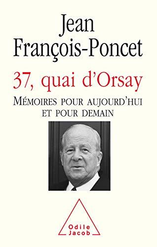 37, quai d'Orsay: Mémoires pour aujourd'hui et pour demain (SCIENCE HUM) (French Edition)