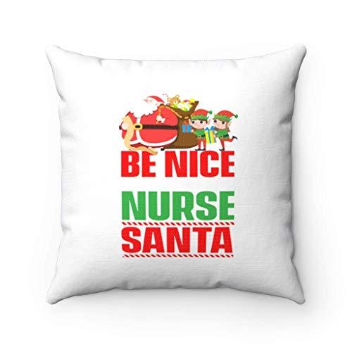 XCNGG Be Nice Nurse Santa Christmas Throw Pillow para Enfermera Funda de Almohada Cuadrada Decorativ