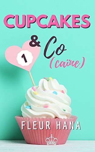 Cupcakes & Co(caïne) 1 : La chicklit pour prolonger l'été !