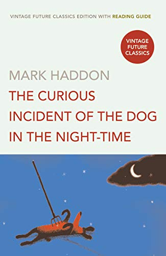 The Curious Incident Of The Dog In The Night-Time - Edition 3 (+ Reading Guide) (Vintage Future Classics)