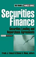 Securities Finance: Securities Lending and Repurchase Agreements (Frank J. Fabozzi Series)