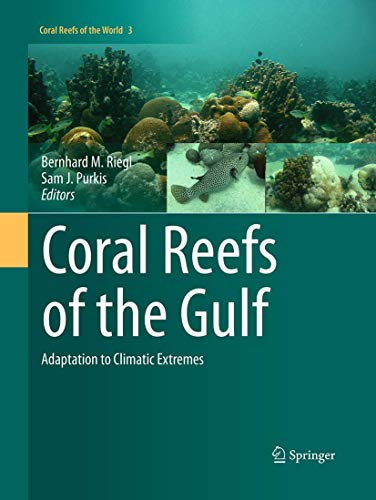 Compare Textbook Prices for Coral Reefs of the Gulf: Adaptation to Climatic Extremes Coral Reefs of the World, 3 Softcover reprint of the original 1st ed. 2012 Edition ISBN 9789401777377 by Riegl, Bernhard,Purkis, Sam J.