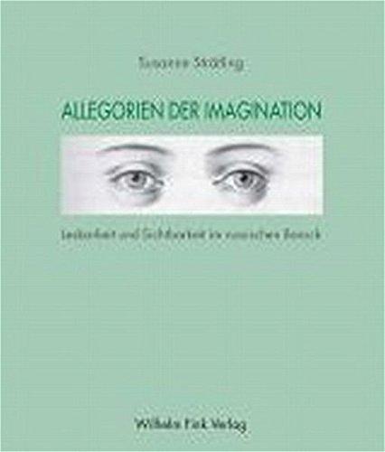 Allegorien der Imagination. Lesbarkeit und Sichtbarkeit im russischen Barock (Theorie und Geschichte der Literatur und der Schönen Künste)