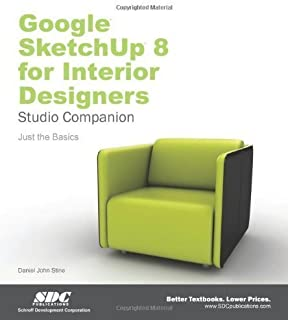 Google SketchUp 8 for Interior Designers Spi Edition by Daniel John Stine published by SDC Publications (2012)