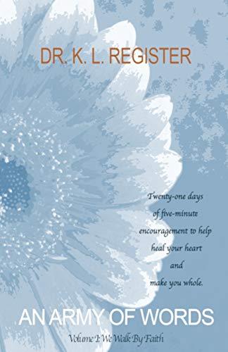 An Army of Words: Volume I: We Walk By Faith