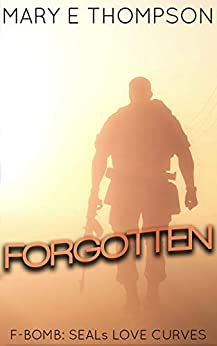 Forgotten (F-BOMB: SEALs Love Curves Book 2) by [Mary E Thompson]