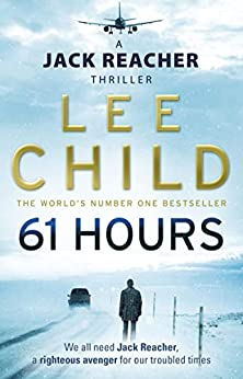 61 Hours (Jack Reacher, Book 14) by [Lee Child]