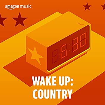 Wake Up: Country