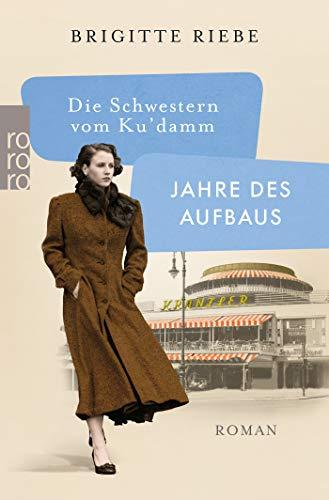 Die Schwestern vom Ku'damm: Jahre des Aufbaus (Die 50er-Jahre-Reihe, Band 1)