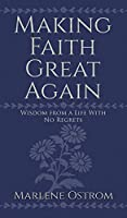 Making Faith Great Again: Wisdom from a Life with No Regrets