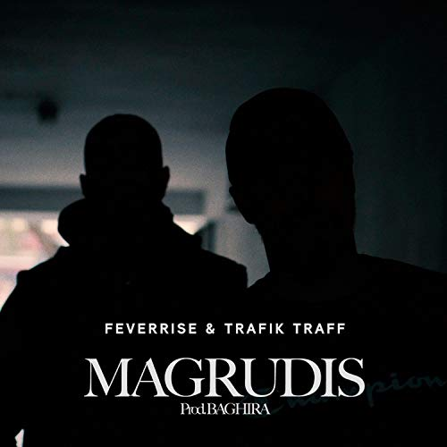 Magrudis (feat. Trafik Traff)