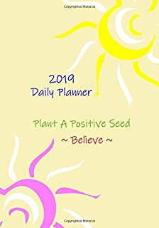 2019 Plant A Positive Seed Daily Planner: Positive Attitude And Beliefs, Diary For Personal Development, Gratitude Prompts, Personal Affirmations, 7x10
