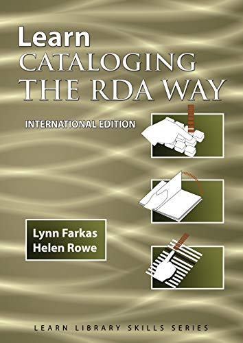 Learn Cataloging the RDA Way International Edition (Learn Library Skills, Band 3)