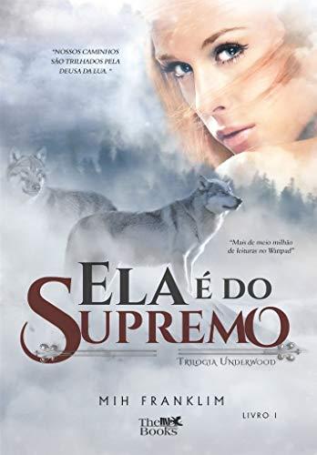 Ela é do Supremo (Trilogia Underwood Livro 1)