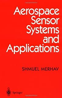 Aerospace Sensor Systems and Applications by Shmuel Merhav (1998-02-18)