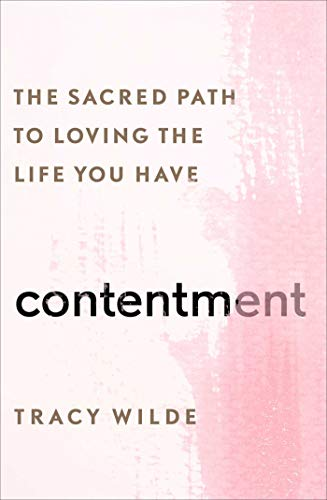 Contentment: The Sacred Path to Loving the Life You Have (English Edition)