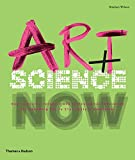 Art + Science Now: How scientific research and technological innovation are becoming key to 21st-century aesthetics - Stephen Wilson
