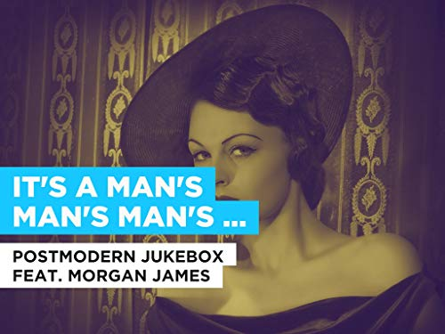 It\'s a Man\'s Man\'s Man\'s World im Stil von Postmodern Jukebox feat. Morgan James