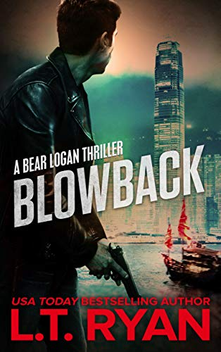 Blowback: A Bear Logan Thriller (Bear Logan Thrillers Book 2) by [L.T. Ryan]