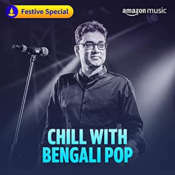 Chill with Bengali Pop