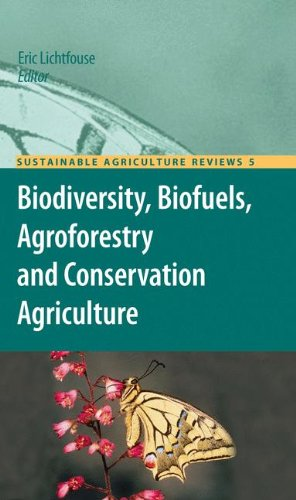 Biodiversity, Biofuels, Agroforestry and Conservation Agriculture (Sustainable Agriculture Reviews)