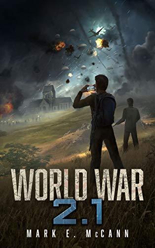 WORLD WAR 2.1 by [Mark E. McCann]