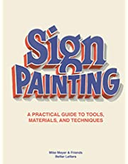 Sign Painting /anglais: A practical guide to tools, materials, and techniques