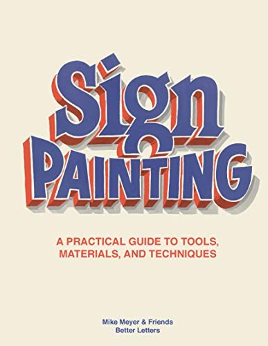 The Better Letters Book of Sign Painting: A practical guide to tools, materials, and techniques