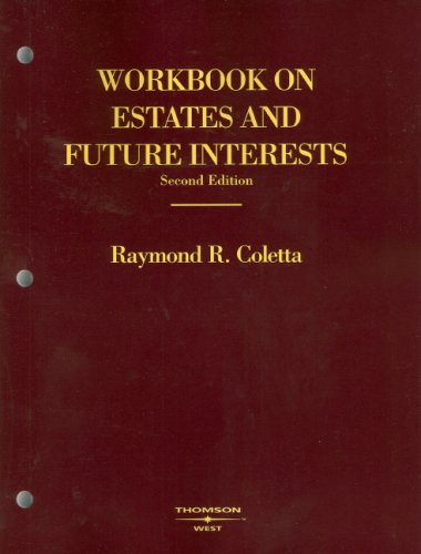 Workbook on Estates and Future Interests (American Casebook Series)