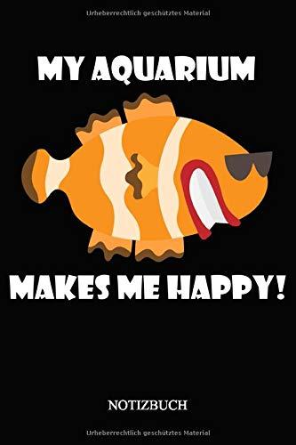 My Aquarium makes me happy: Notizbuch | Viel Platz für Notizen, Ideen und Planung | 105 punktierte Seiten | Format ca. A5 |