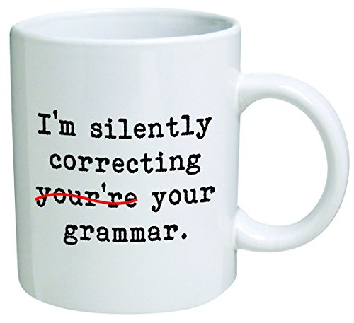 Heaven of Mugs I'm Silently correcting you're Your Grammar Coffee Mug