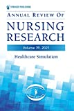 Annual Review of Nursing Research, Volume 39: Healthcare Simulation (English Edition)
