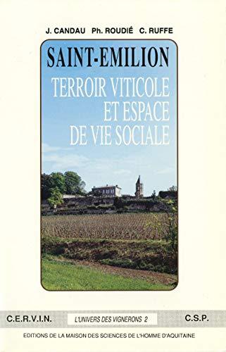 Saint-Émilion, terroir viticole et espace de vie sociale (French Edition)