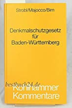 Denkmalschutzgesetz fuer Baden- Wuerttemberg. Kommentar mit ergaenzenden Rechts- und Verwaltungsvorschriften