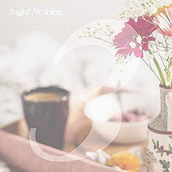 Joyful Morning, Vol. 3